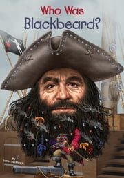Who Was Blackbeard? ebook by James Buckley,Nancy Harrison