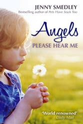 Angels Please Hear Me ebook by Jenny Smedley