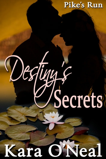 Destiny's Secrets ebook by Kara O'Neal