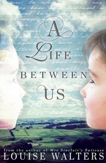 A Life Between Us eBook by Louise Walters