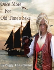 Once More for Old Time's Sake ebook by Peggy Johnson