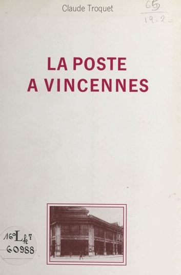 La poste à Vincennes ebook by Claude Troquet