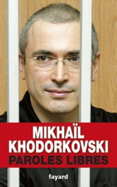 Paroles libres ebook by Mikhaïl Khodorkovski