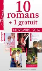 10 romans Passions + 1 gratuit (n°625 à 629 - Novembre 2016) ebook by Collectif