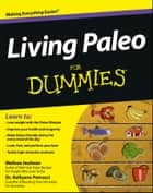 Living Paleo For Dummies ebook by Melissa Joulwan, Kellyann Petrucci