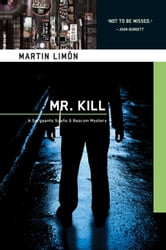 Mr. Kill - A Sergeants Sueno & Bascom Mystery ebook by Martin Limon