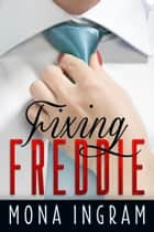 Fixing Freddie ebook by