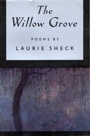 The Willow Grove ebook by Laurie Sheck