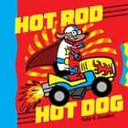 Hot Rod Hot Dog ebook by Todd H. Doodler, Todd H. Doodler