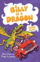 Billy is a Dragon 4: Eaten Alive! ebook by Nick Falk, Tony Flowers