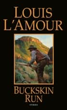 Buckskin Run - Stories ebook by