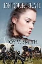 Detour Trail ebook by Joy V. Smith
