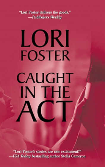 Caught in the Act ebook by Lori Foster