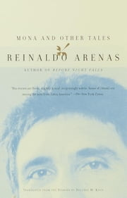 Mona and Other Tales ebook by Reinaldo Arenas,Dolores M. Koch