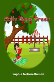 Sally Goes Green ebook by Sophia Nelson-Doman