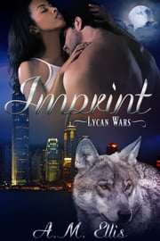 Imprint - A BWWM Paranormal Shifter Romance ebook by A. M. Ellis