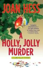 A Holly, Jolly Murder ebook by Joan Hess