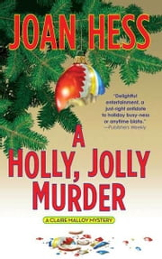 A Holly, Jolly Murder - A Claire Malloy Mystery ebook by Joan Hess