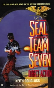 Seal Team Seven 04: Direct Action ebook by Keith Douglass
