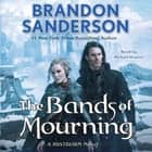 The Bands of Mourning - A Mistborn Novel audiobook by Brandon Sanderson, Michael Kramer