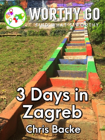 3 Days in Zagreb ebook by Chris Backe