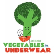 Vegetables in Underwear ebook by Jared Chapman
