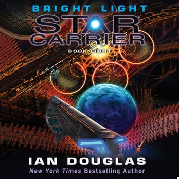 Bright Light - Star Carrier: Book Eight audiobook by Ian Douglas