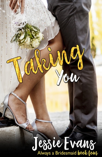 Taking You ebook by Jessie Evans