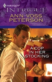 A Cop in Her Stocking ebook by Ann Voss Peterson