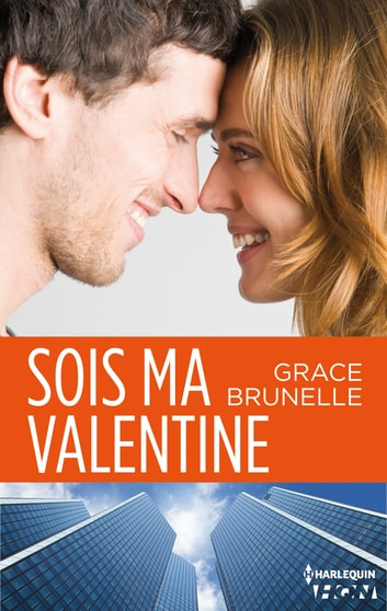 Sois ma Valentine ebook by Grace Brunelle