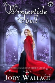 A Wintertide Spell ebook by Jody Wallace
