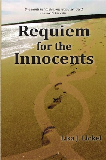 Requiem for the Innocents - a novel ebook by Lisa J Lickel