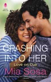 Crashing into Her - Love on Cue ebook by Mia Sosa