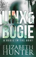 A Bogie in the Boat: A Linx & Bogie Story ebook by Elizabeth Hunter