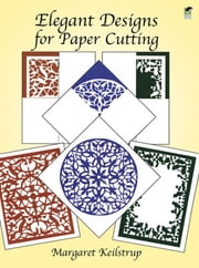 Elegant Designs for Paper Cutting ebook by Margaret Keilstrup