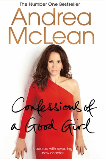 Confessions of a Good Girl ebook by Andrea McLean