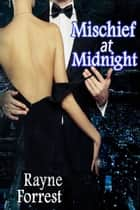 Mischief at Midnight ebook by Rayne Forrest