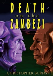 Death On The Zambezi ebook by Christopher Burns