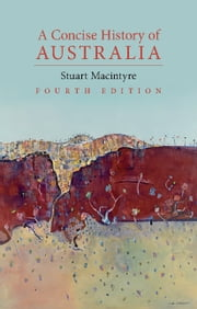 A Concise History of Australia ebook by Stuart Macintyre