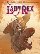 Lady Rex ebook by Ludovic Danjou, Mady, Kmixe