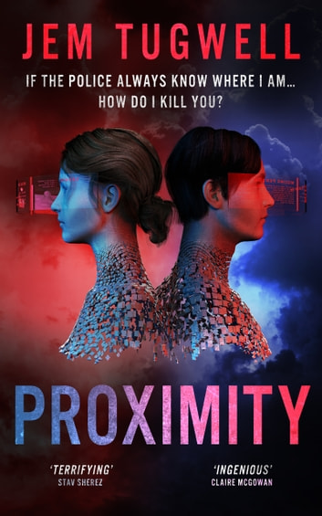 Proximity - If the police always know where I am...how do I kill you? ebook by Jem Tugwell
