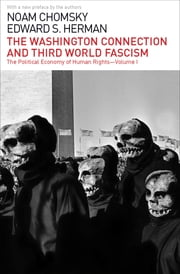 The Washington Connection and Third World Fascism ebook by Noam Chomsky, Edward S. Herman