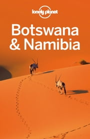 Lonely Planet Botswana & Namibia ebook by Lonely Planet,Alan Murphy,Anthony Ham,Trent Holden,Kate Morgan