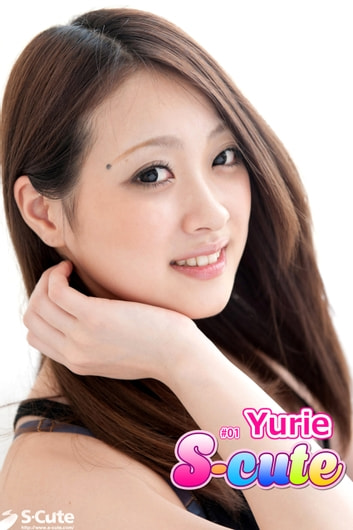 【S-cute】Yurie #1 ebook by Yurie,S-cute,Milkyway