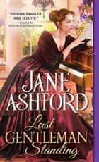 Last Gentleman Standing ebook by Jane Ashford