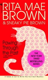 Pawing Through the Past - A Mrs. Murphy Mystery ebook by Rita Mae Brown
