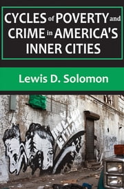 Cycles of Poverty and Crime in America's Inner Cities ebook by Lewis D. Solomon