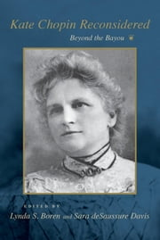 Kate Chopin Reconsidered - Beyond the Bayou ebook by