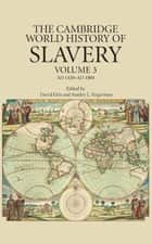 The Cambridge World History of Slavery: Volume 3, AD 1420–AD 1804 ebook by David Eltis, Stanley L. Engerman