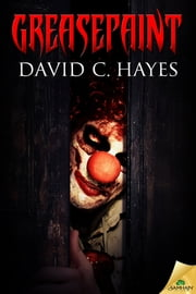 Greasepaint ebook by David C. Hayes